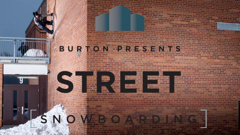 Burton Presents STREET [SNOWBOARDING]